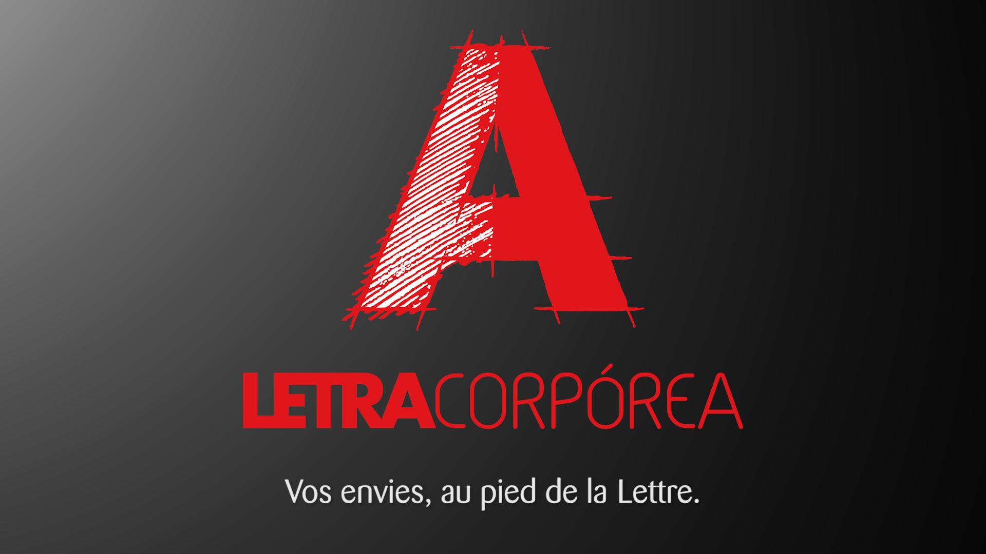 Letra Corporea - Vos envies au pied de la lettre